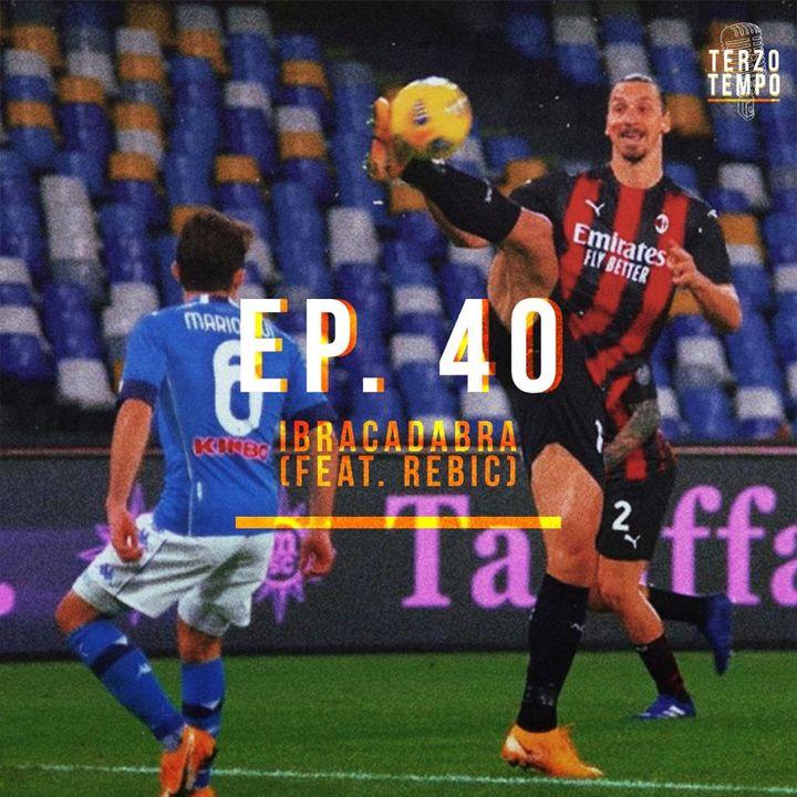 Ep.40 - Ibracadabra (feat. Rebic)