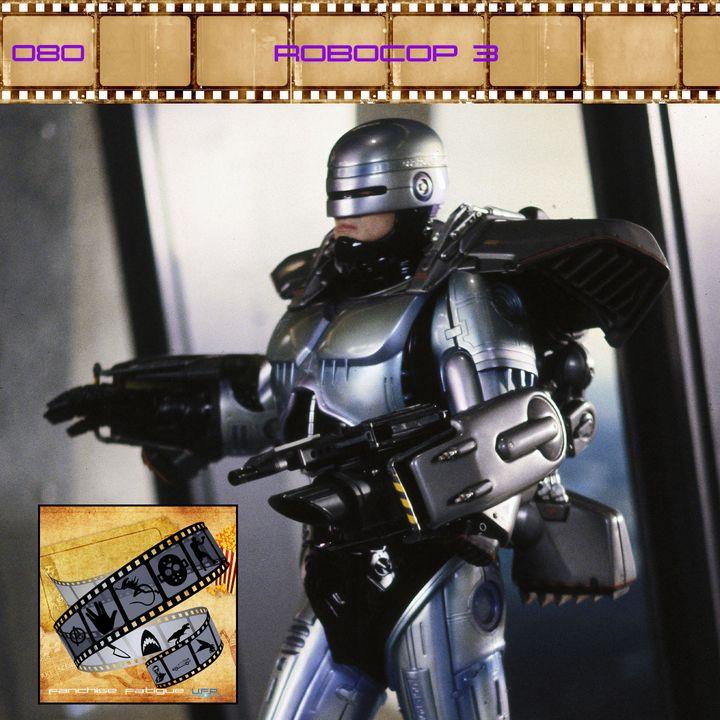 FF: 080: Robocop 3