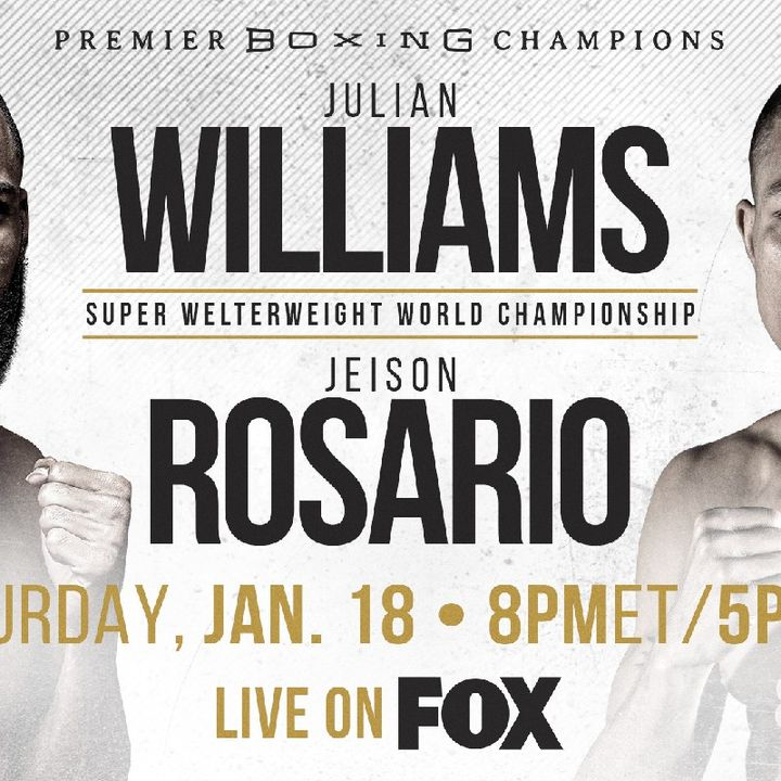 Preview Of The PBConFox Card Headlined By Julian Williams-Jeison Rosario For The WBA/IBF/IBO Super Welterweight Title!