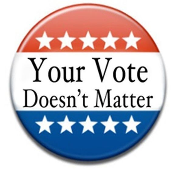 Episode 37- Your Vote Doesn't Matter