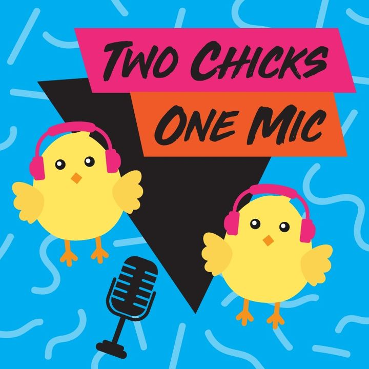 Two Chicks One Mic's show