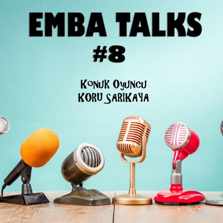 EMBA Talks #8 - Koru Sarikaya