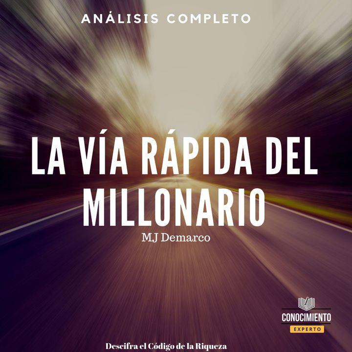 101 - La Vía Rápida del Millonario - Análisis Completo del Libro (MJ Demarco - The Millionaire Fastlane)