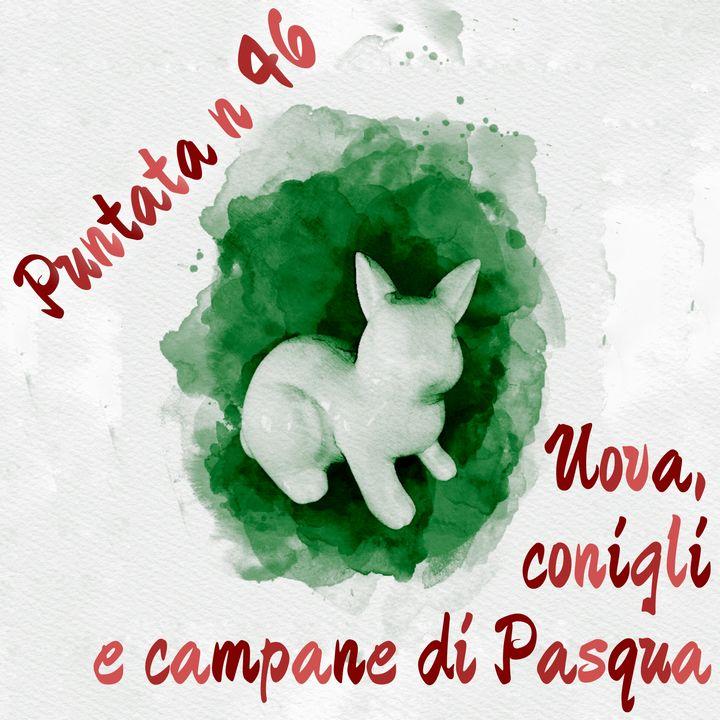Puntata 46 - Uova, conigli e campane di Pasqua