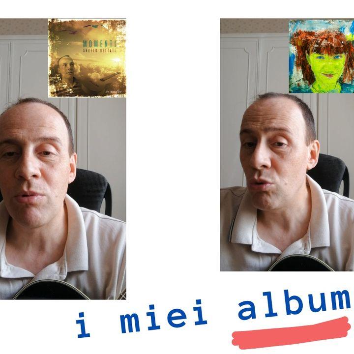 Bettati_Angelo i miei album musicali dal 2016 al 2022
