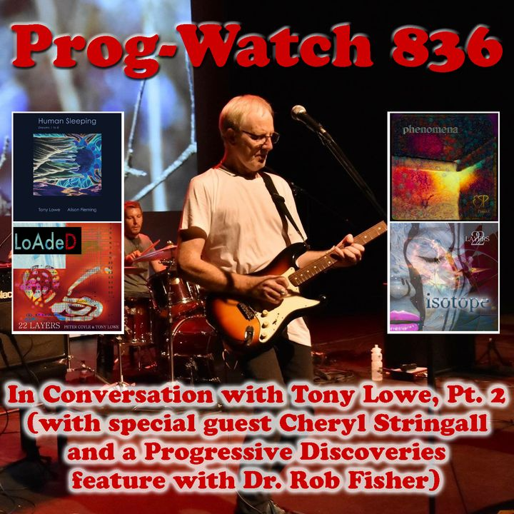 Episode 836 - In Conversation with Tony Lowe of the ESP Project and 22 Layers (and Cheryl Stringall), Pt. 2