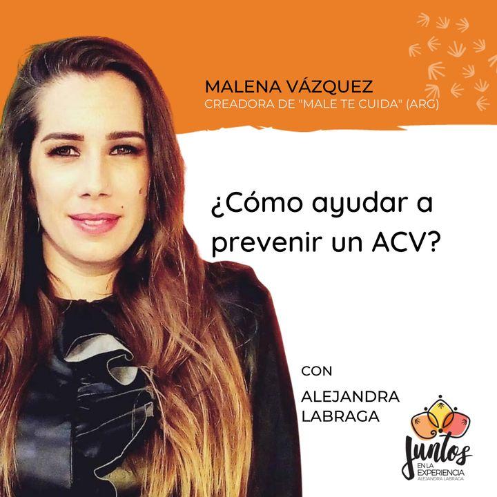 Ep. 087- ¿Cómo ayudar a prevenir un ACV? Con Malena Vázquez Valenzuela