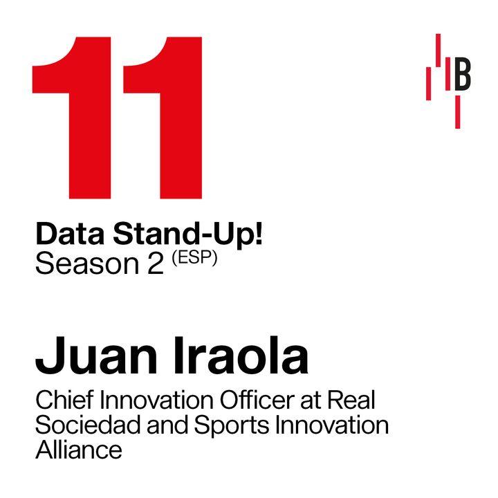 Juan Iraola · Chief Innovation Officer at Real Sociedad and Sports Innovation Alliance // Bedrock @ LAPIPA_Studios