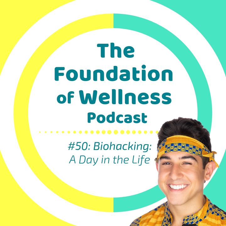 #50: Biohacking - A Day in the Life of Anthony Benedettini