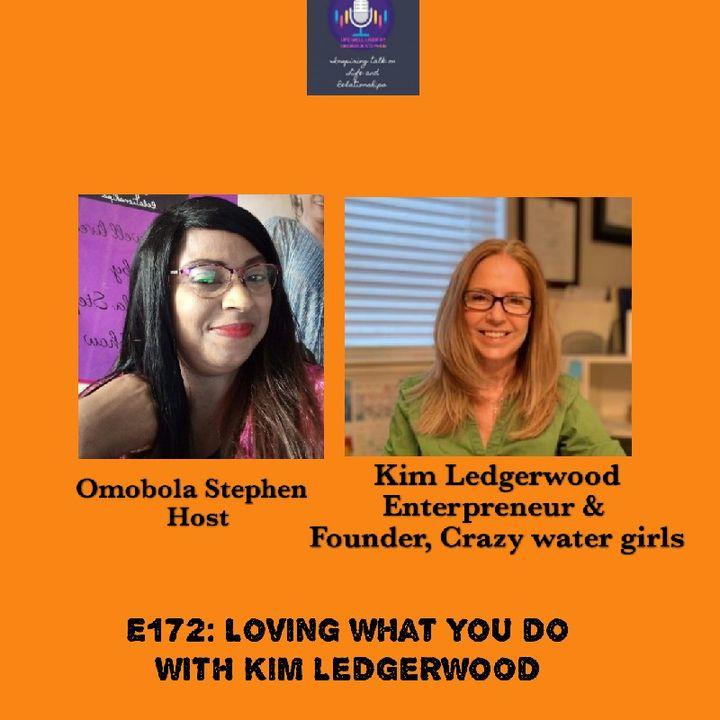 E172: Loving What You Do With Kim Ledgerwood