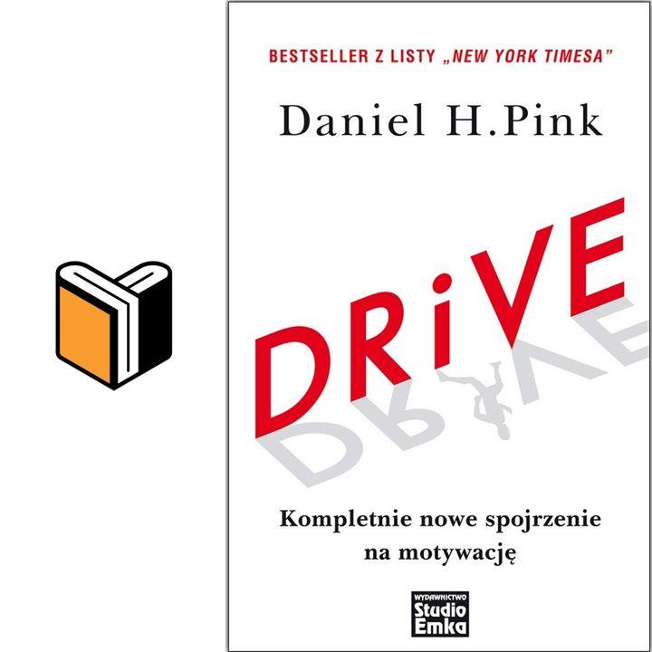 Drive - Kompletnie nowe spojrzenie na motywację - Daniel H. Pink