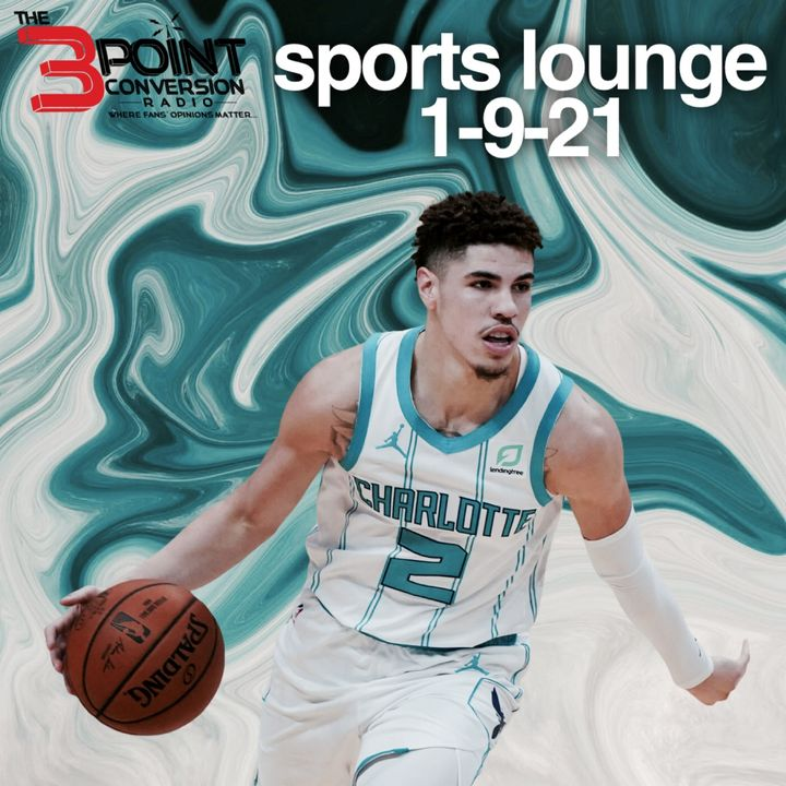 The 3 Point Conversion Sports Lounge- Will LaMelo Start, Are Trae and John Good, NFL Playoffs, NationalChampionship, Deshaun Watson