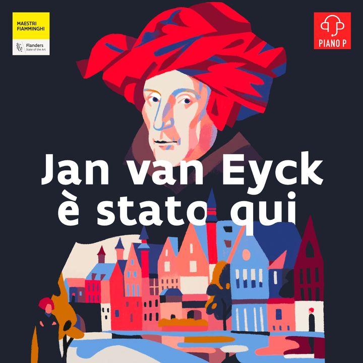 Jan van Eyck è stato qui