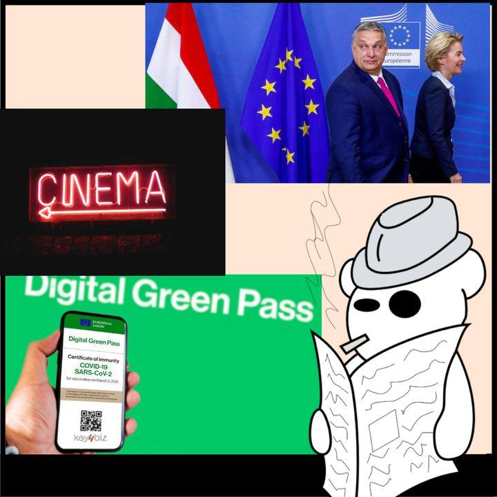 Green pass, Orban e cinema rinato
