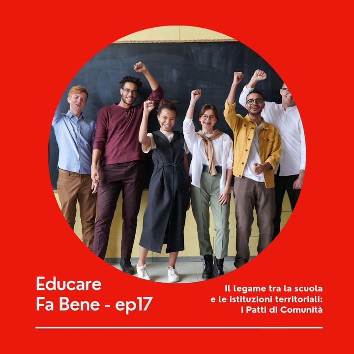 Educare Fa Bene - Ep. 17 -  Patti di Comunità: scuola e Istituzioni territoriali