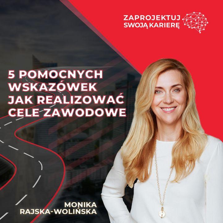 Monika Rajska - Wolińska w #ZaprojektujSwojąKarierę-jak skutecznie realizować swoje cele zawodowe-Colliers