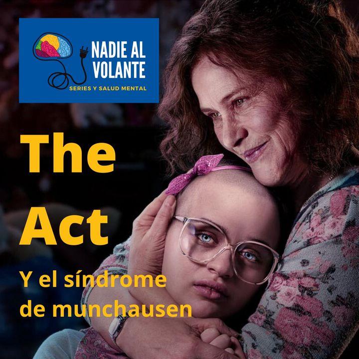 Exprés - The Act y el Síndrome de Munchausen (por poderes)