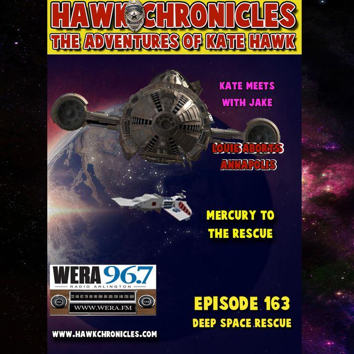 "Episode 163 Hawk Chronicles ""Deep Space Rescue"""