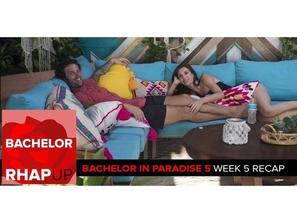Bachelor in Paradise Season 5 Week 5: Break-ups and Shake-ups
