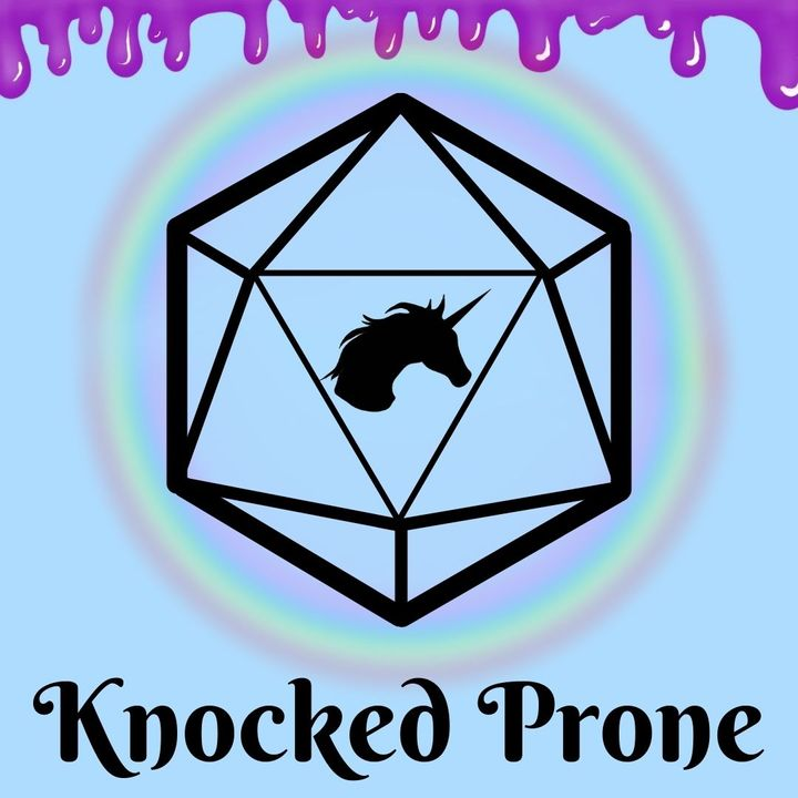 Knocked Prone - Dungeons And Dragons Podcast