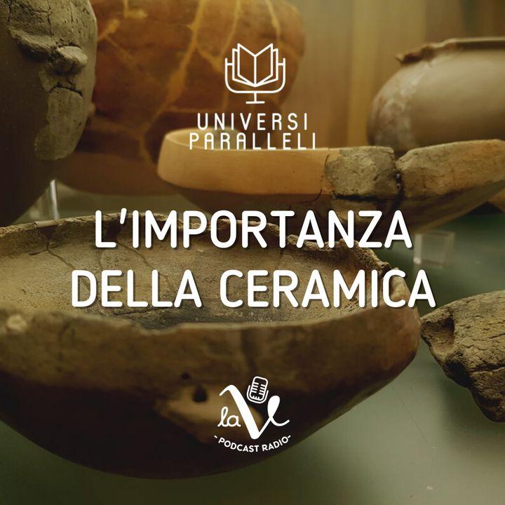 L'importanza della ceramica per la ricostruzione storica e archeologica