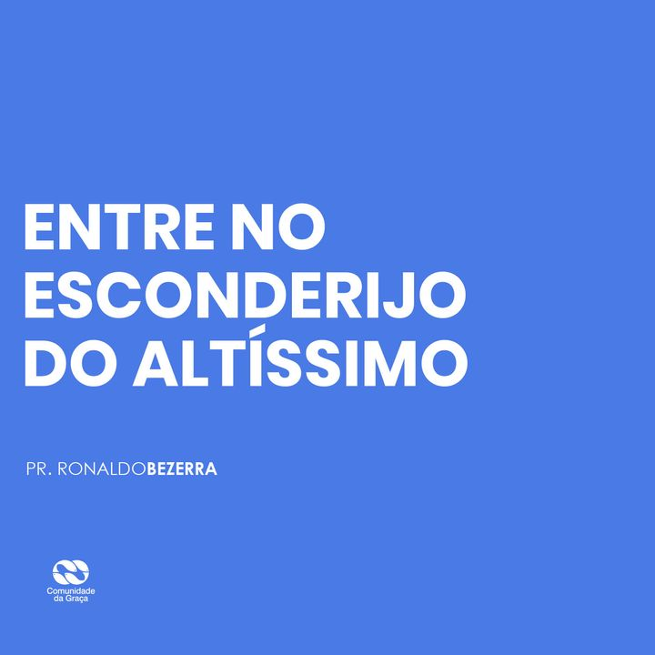 ENTRE NO ESCONDERIJO DO ALTÍSSIMO // pr. Ronaldo Bezerra