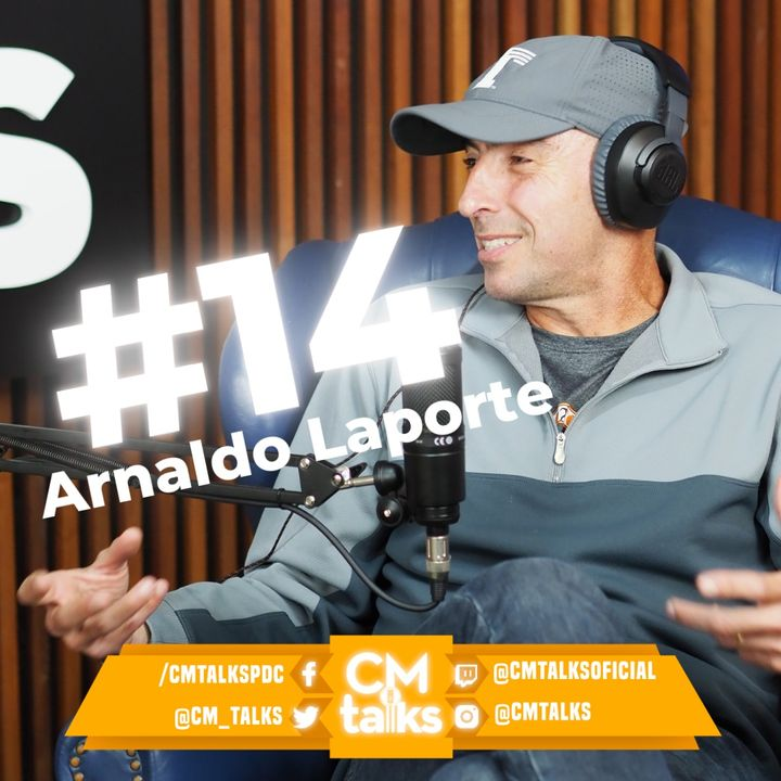 Arnaldo Laporte - CMTalks #14