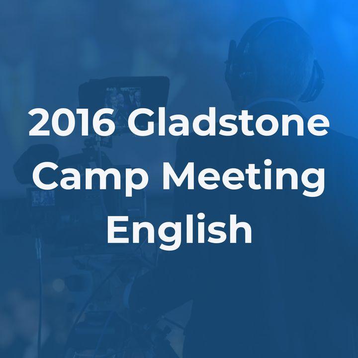 2016 Gladstone Camp Meeting English