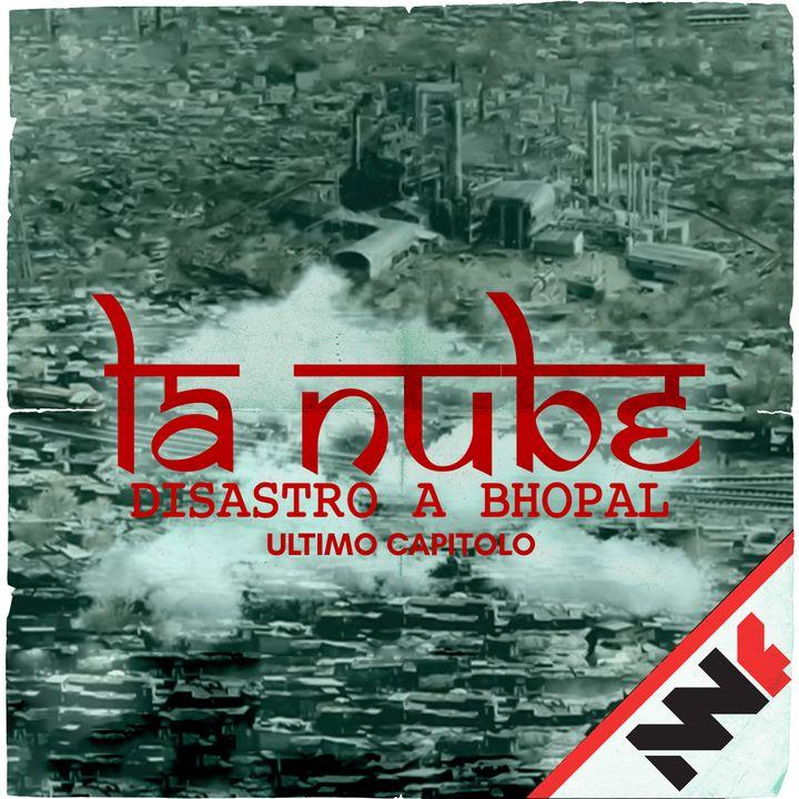 La Nube - Disastro a Bhopal - Ultimo Capitolo