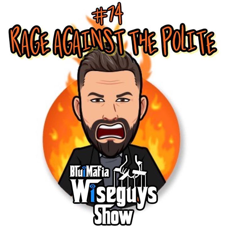 #75 Rage Against Politeness