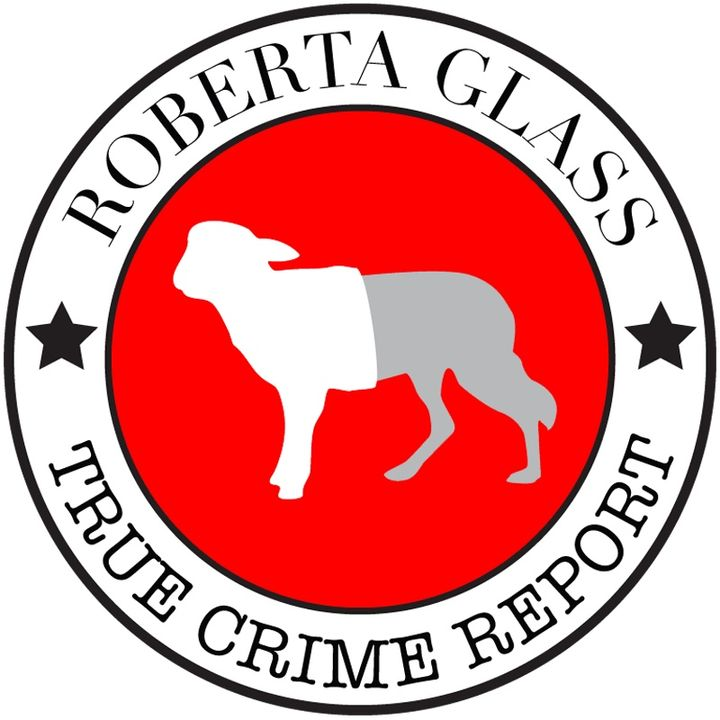 Roberta Glass True Crime Report