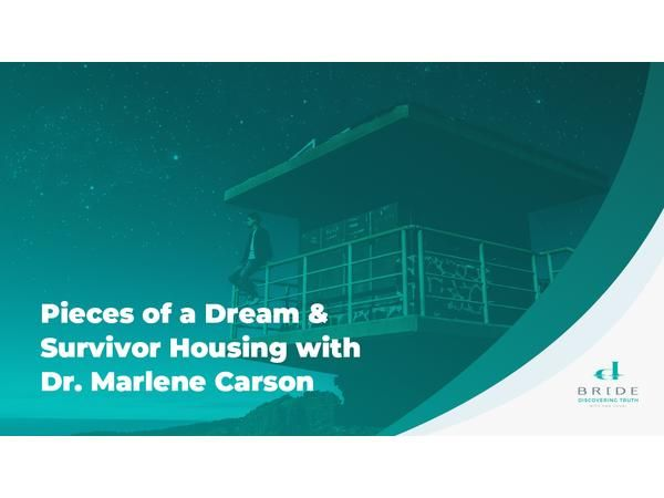Pieces of a Dream and Survivor Housing with Dr. Marlene Carson