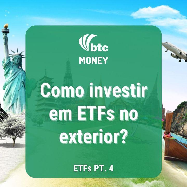 Investir no Exterior e Gestão Ativa x Passiva - ETFs. pt. 4  | Money #67