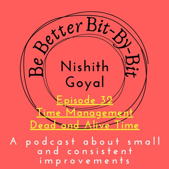 Episode 32 - Time Management - Alive and Dead time