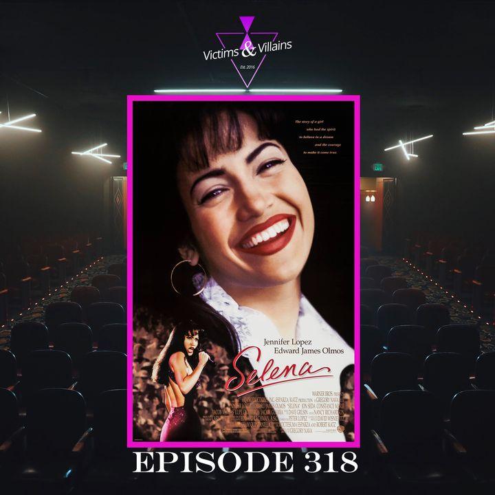 Selena (1997)   Episode 318
