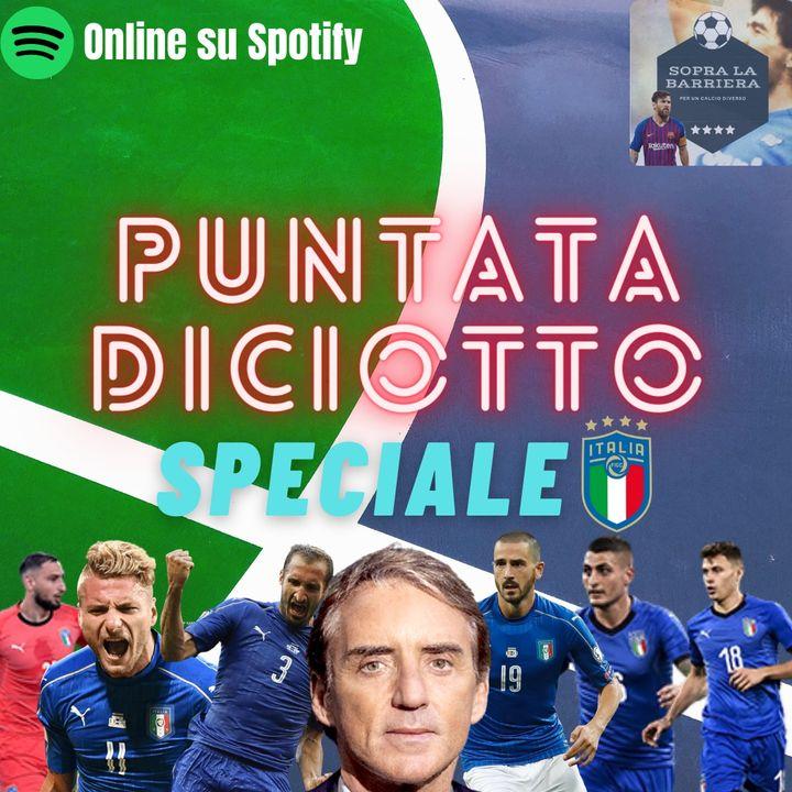 Puntata Diciotto: Speciale Nazionale, le scelte di Mancini in vista dell'Europeo
