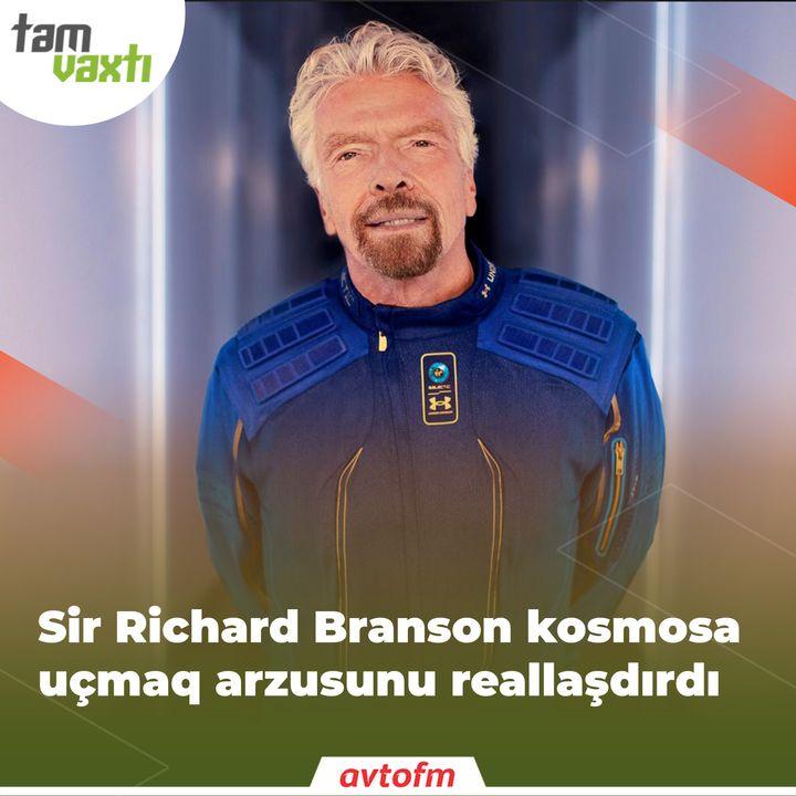 Sir Richard Branson kosmosa uçmaq arzusunu reallaşdırdı   Tam vaxtı #77