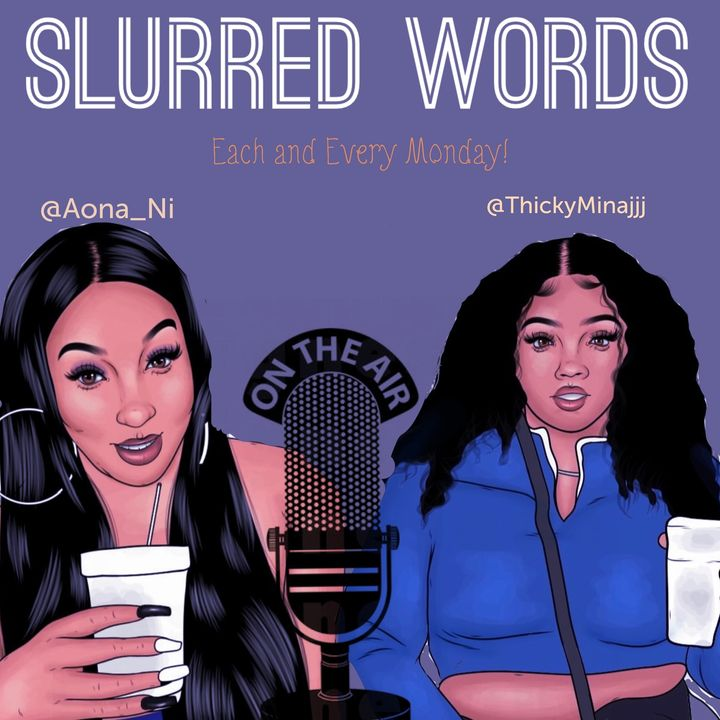 Slurred Words Ep. 6 - FaceTime Us