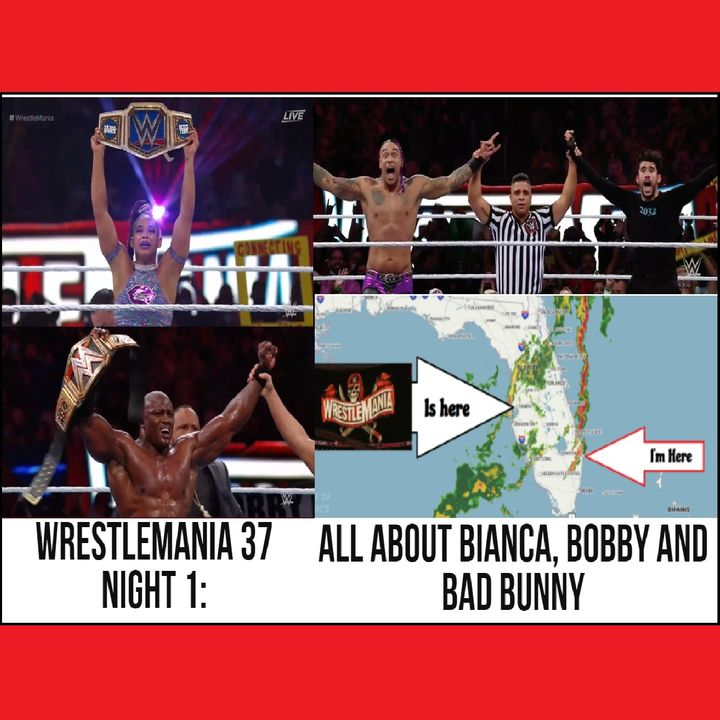 WrestleMania 37 Night 1: All About Bianca, Bobby and Bad Bunny KOP041121-604