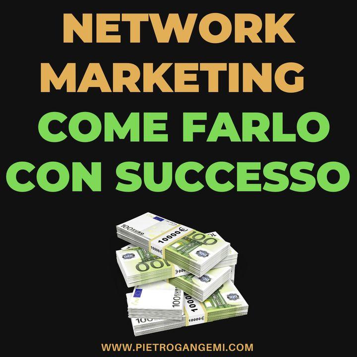 Network Marketing Online - Come Farlo con SUCCESSO