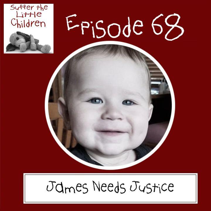 Episode 68 - James Needs Justice