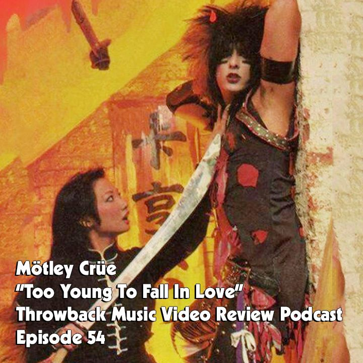 Ep. 54-Too Young To Fall In Love (Mötley Crüe)