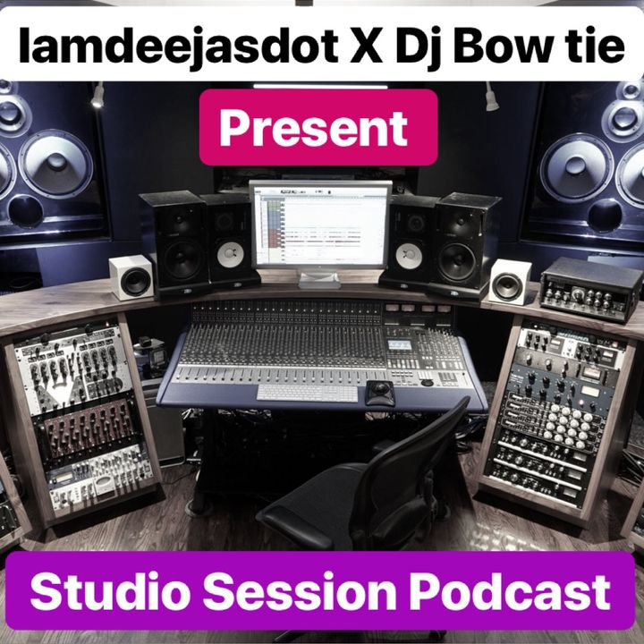 Iamdeejaysdot & Dj Bowtie - Studio Sessions Podcast - Season 2 - Ep 10 ''Primeo Vs Rza''