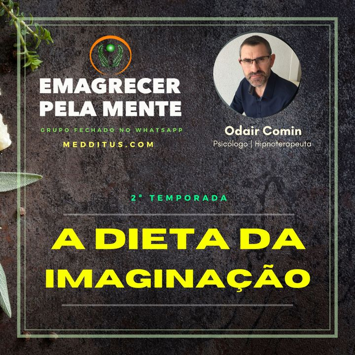 #17 | A Dieta da Imaginação | Odair Comin