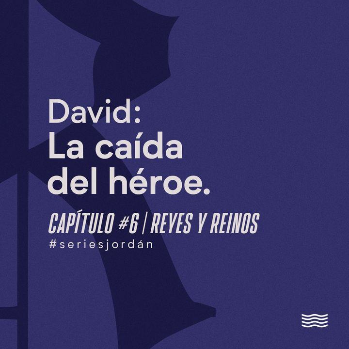 David: La caída del héroe. Serie: Reyes y Reinos. Cap. 6