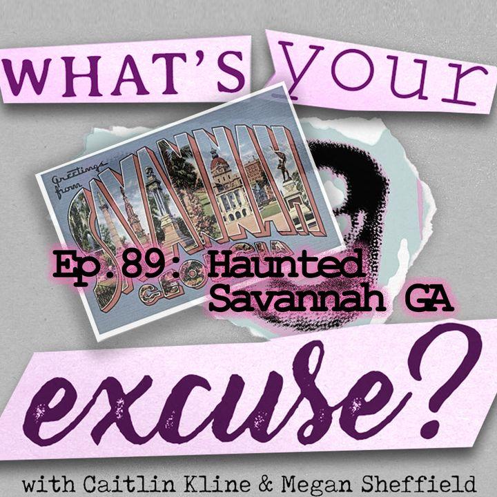 The Penultimate Episode: Haunted Savannah GA