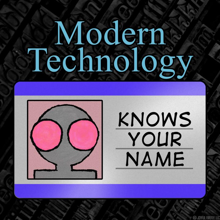 Modern Technology Knows Your Name