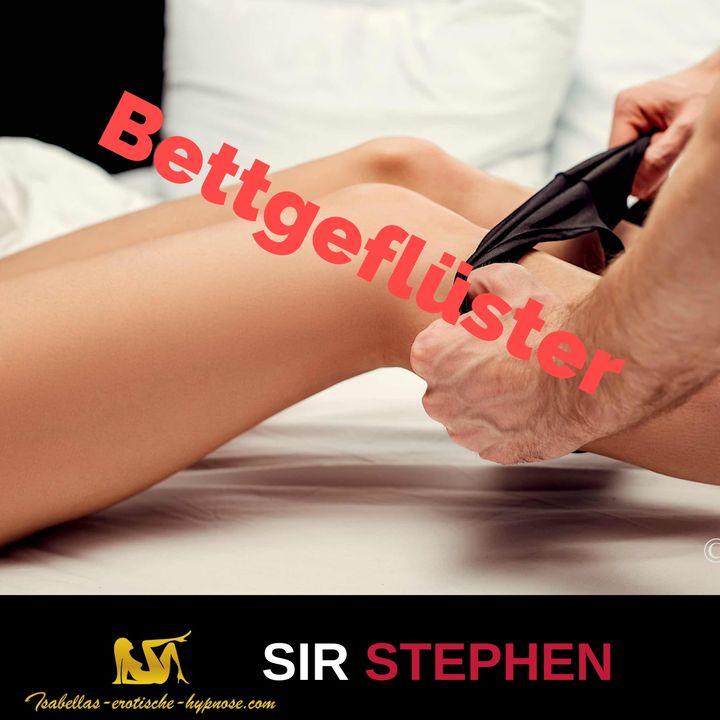 Bettgeflüster mit Sir Stephen - Hörprobe