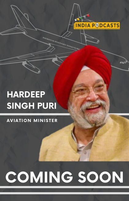 Hardeep Singh Puri, The Aviation Minister With Captain Zoya Agarwal On Air India & Aviation Industry