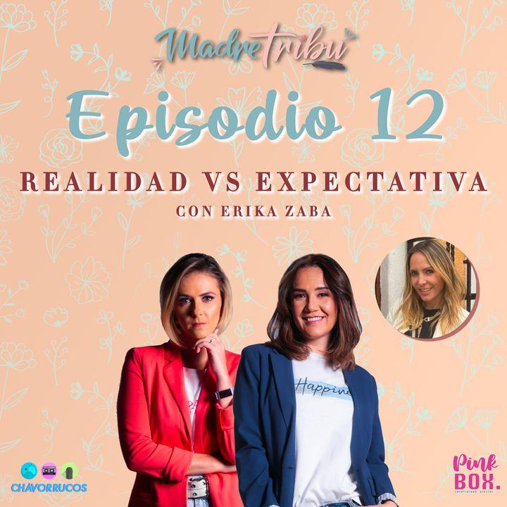 """EP 12 Madre Tribu Música con Erika Zaba """"Realidad vs Expectativa"""""""